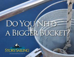 bigger bucket